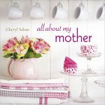 all about my MOTHER (Cheryl Saban) All about MY MOTHER by Cheryl Saban is a tribute to mothers and daughters everywhere  This beatiful hard cover book includes a collection of motherdaughter stories from around the globe  . Please Click the image for more information.
