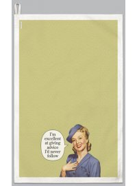 TEA TOWEL I AM EXCELLENT AT GIVING ADVISE I'D NEVER FOLLOW TEA TOWEL I AM EXCELLENT AT GIVING ADVISE ID NEVER FOLLOW Please Click the image for more information.