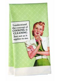 Teatowel - I understand the concept Teatowel  I understand the concept of cooking  cleaning just not as it applies to me Please Click the image for more information.