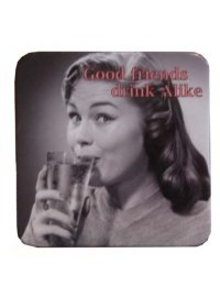 COASTER FRIENDS DRINK ALIKE SET OF 6 COASTERS GOOD FRIENDS DRINK ALIKE Please Click the image for more information.