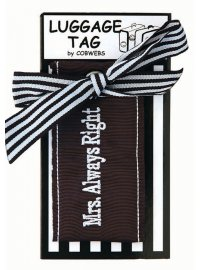 MRS ALWAYS RIGHT LUGGAGE TAG BLACK AND WHITE MRSALWAYS RIGHT LUGGAGE TAG Please Click the image for more information.