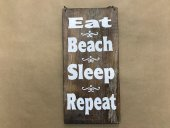 Eat Sleep Repeat Sign  Please Click the image for more information.