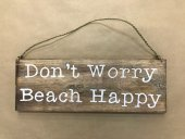 Don't Worry Beach Happy Sign  Please Click the image for more information.