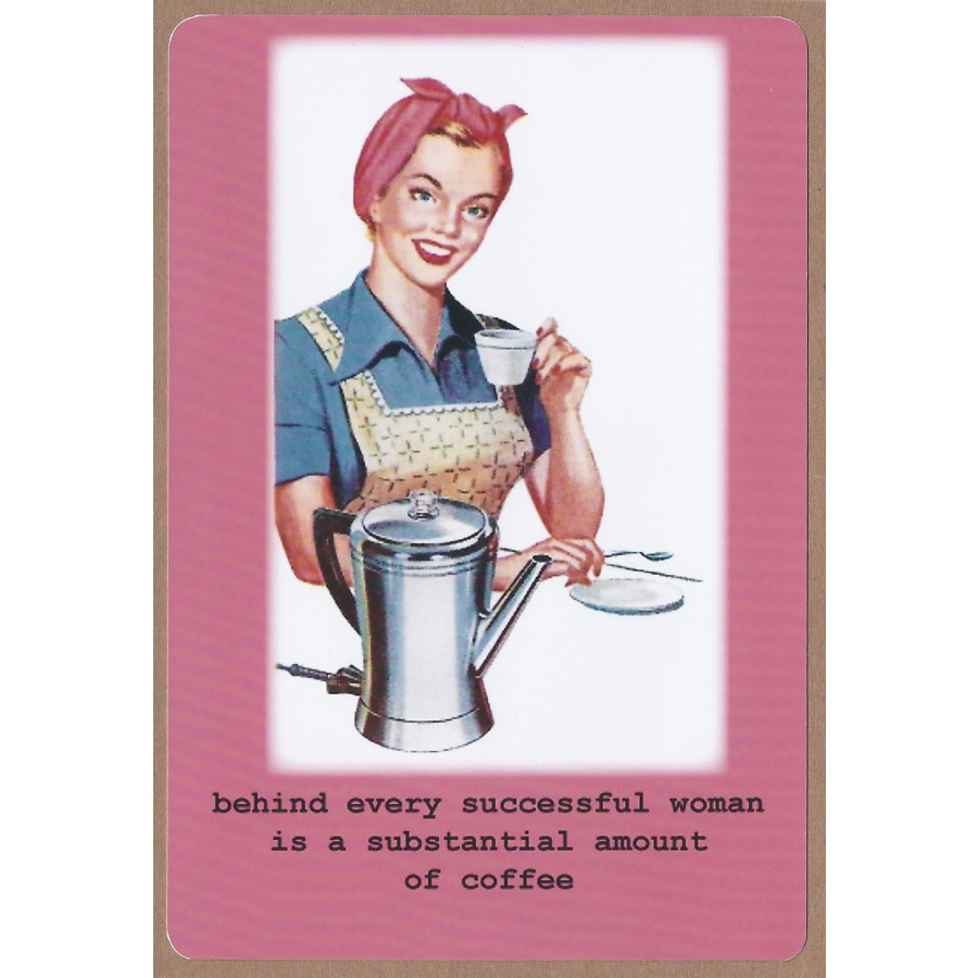 behind every successful w is a substantial amount of coffee behind every successful w is a substantial amount of coffee