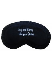 """EYEMASK """"SEXY AND SAVVY IN YOUR SIXTIES"""" EYEMASK SEXY AND SAVVY IN YOUR SIXTIES Please Click the image for more information."""
